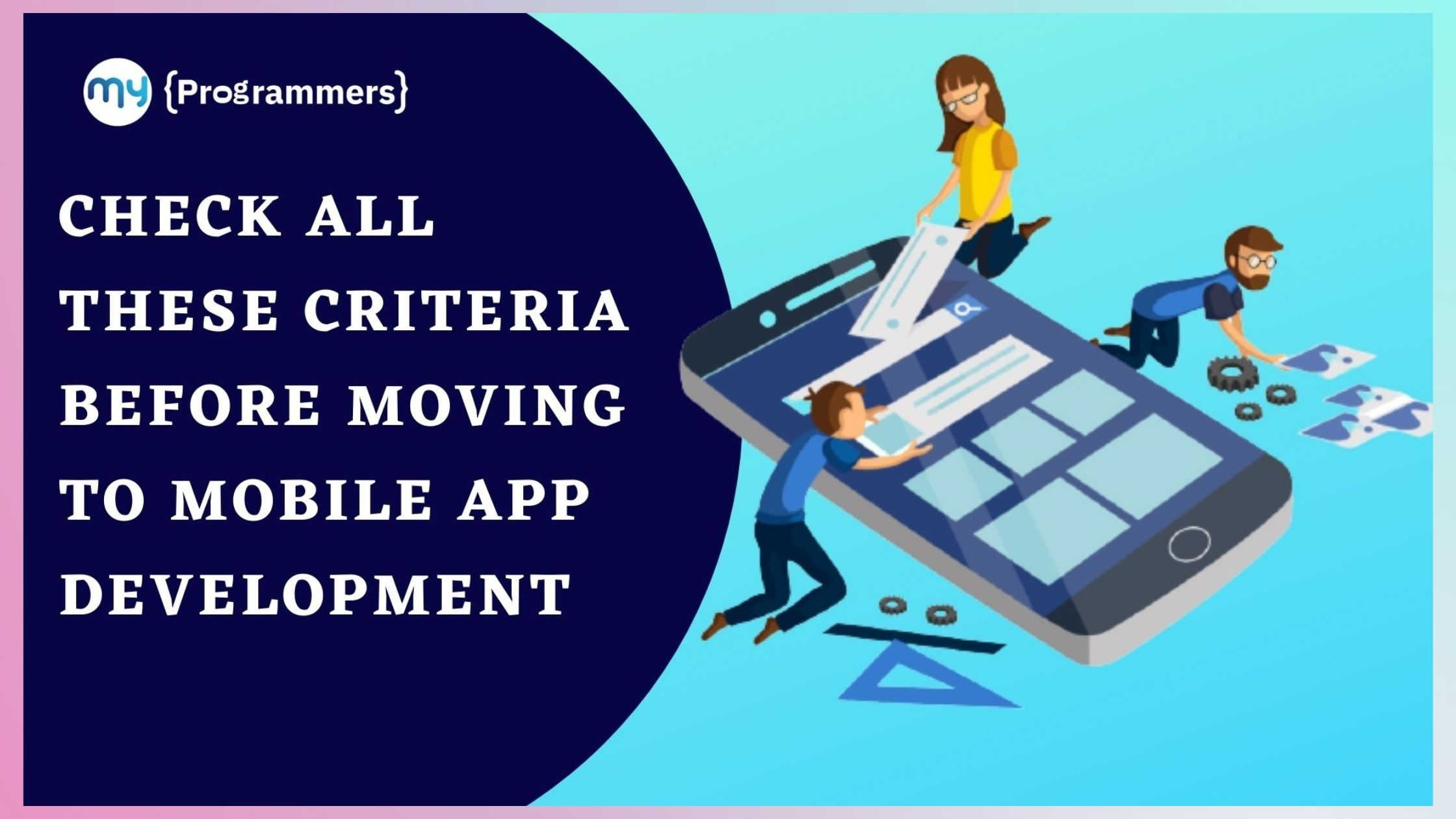 Check-All-These-Criteria-Before-Moving-To-Mobile-App-Development